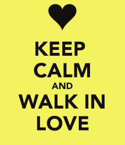 keep-calm-and-walk-in-love-1